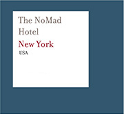 The NoMad Hotel | New York