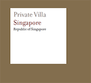 Private Villa / Singapore